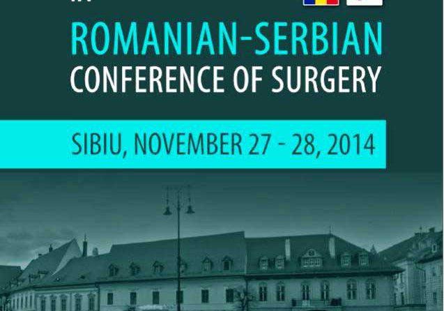 Chirurgii SCJU Sibiu participă la ce a de-a IX a ediţie a Conferinței Româno-Sârbe de Chirurgie