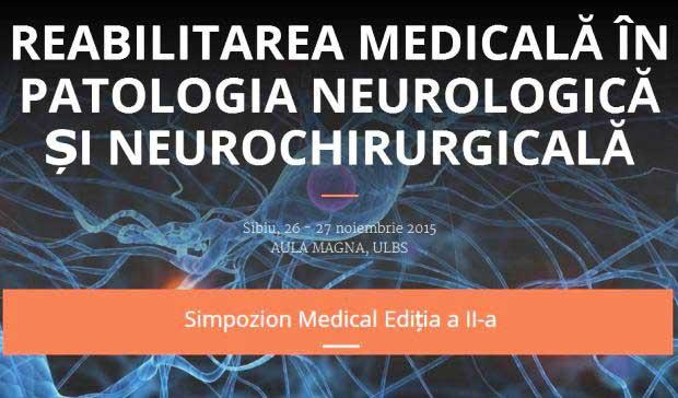 """Simpozionul """"Reabilitarea neurologică în patologia neurologică şi neurochirurgicală"""", la a doua ediţie"""